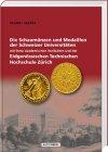 Die Schaumünzen & Medaillen der Schweizer Universitäten 1.Auflage 2015 Battenberg