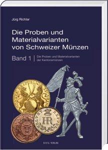 Die Proben und Materialvarianten von Schweizer Münzen Band 1 Kantonmünzen