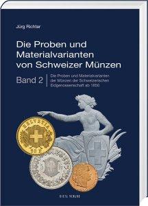 Die Proben und Materialvarianten von Schweizer Münzen Band 2 Eidgenossenschaft ab 1850