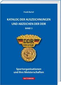 Katalog der Auszeichnungen und Abzeichen der DDR Band 3 1.Auflage 2017 Battenberg